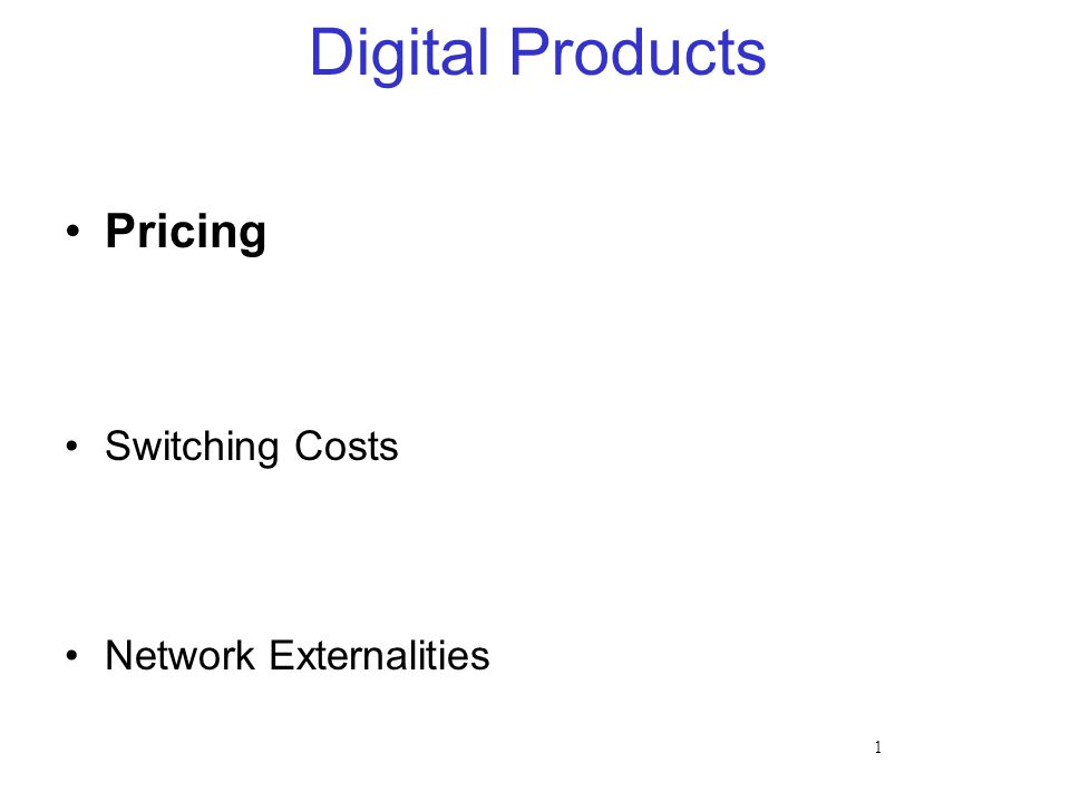 1 Digital Products Pricing Switching Costs Network Externalities