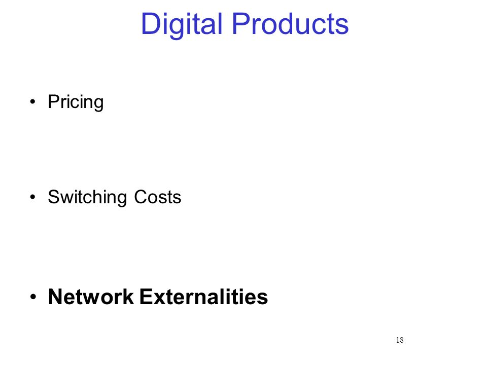 18 Digital Products Pricing Switching Costs Network Externalities