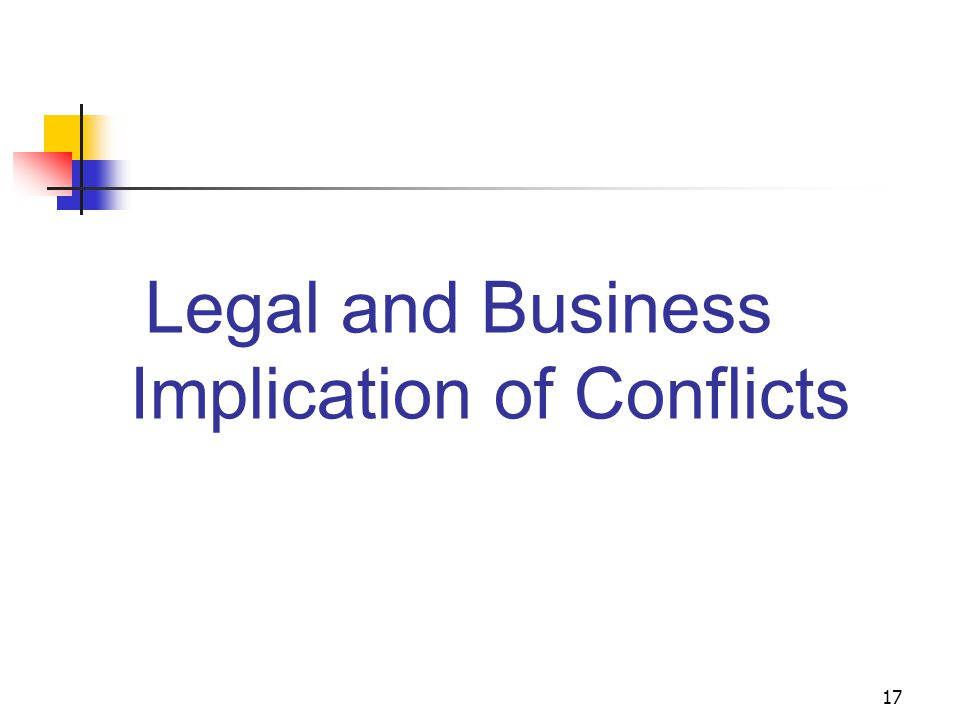 17 Legal and Business Implication of Conflicts