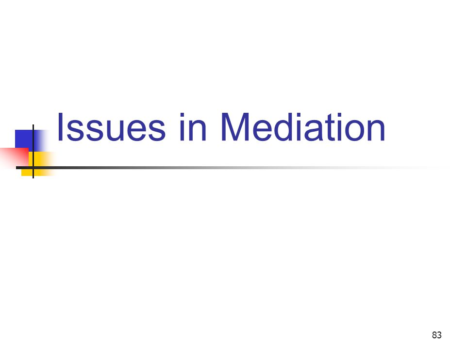 83 Issues in Mediation