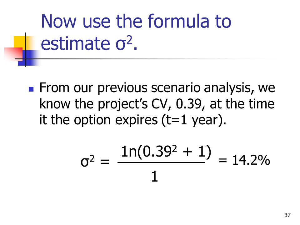 37 Now use the formula to estimate σ 2.
