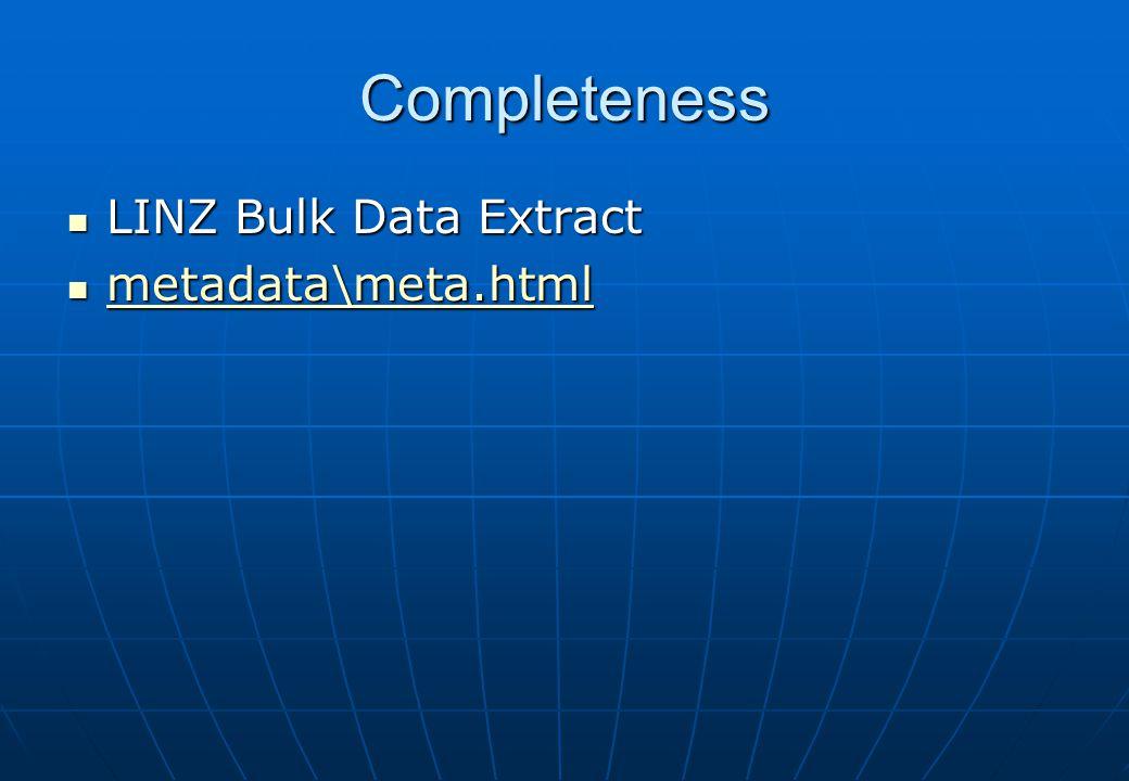 Completeness LINZ Bulk Data Extract LINZ Bulk Data Extract metadata\meta.html metadata\meta.html metadata\meta.html