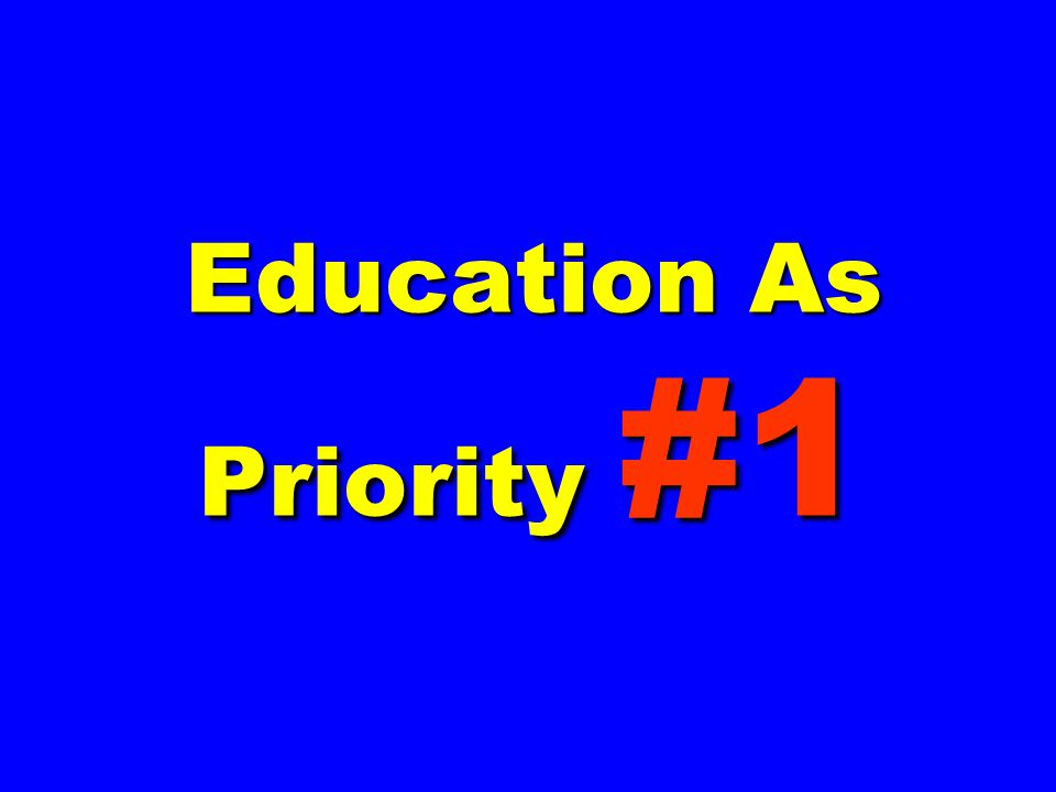 Education As Priority #1