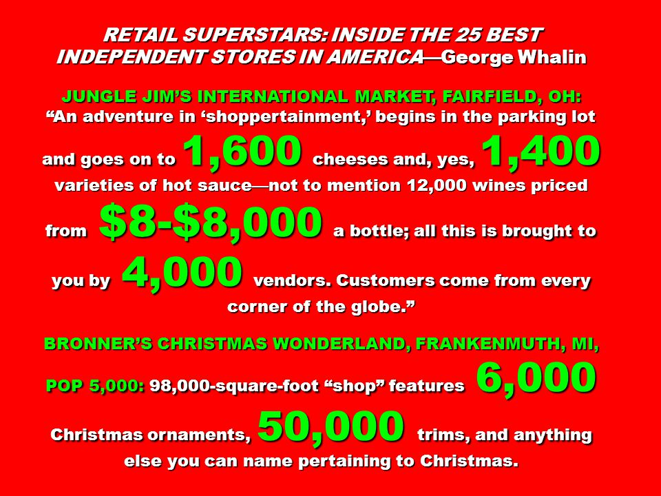 "RETAIL SUPERSTARS: INSIDE THE 25 BEST INDEPENDENT STORES IN AMERICA—George Whalin JUNGLE JIM'S INTERNATIONAL MARKET, FAIRFIELD, OH: ""An adventure in '"