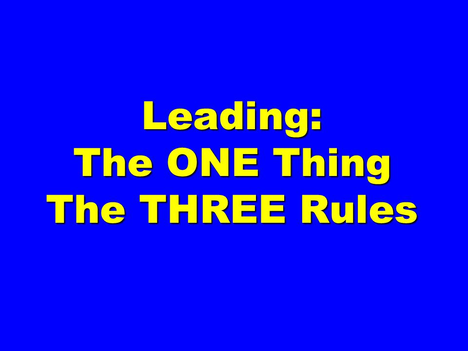 Leading: The ONE Thing The THREE Rules