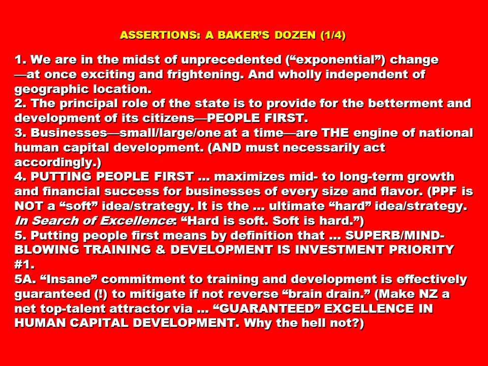 "ASSERTIONS: A BAKER'S DOZEN (1/4) 1. We are in the midst of unprecedented (""exponential"") change —at once exciting and frightening. And wholly indepen"