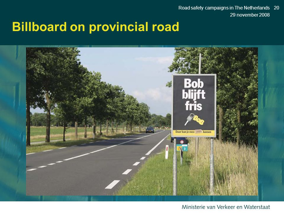 29 november 2008 Road safety campaigns in The Netherlands20 Billboard on provincial road