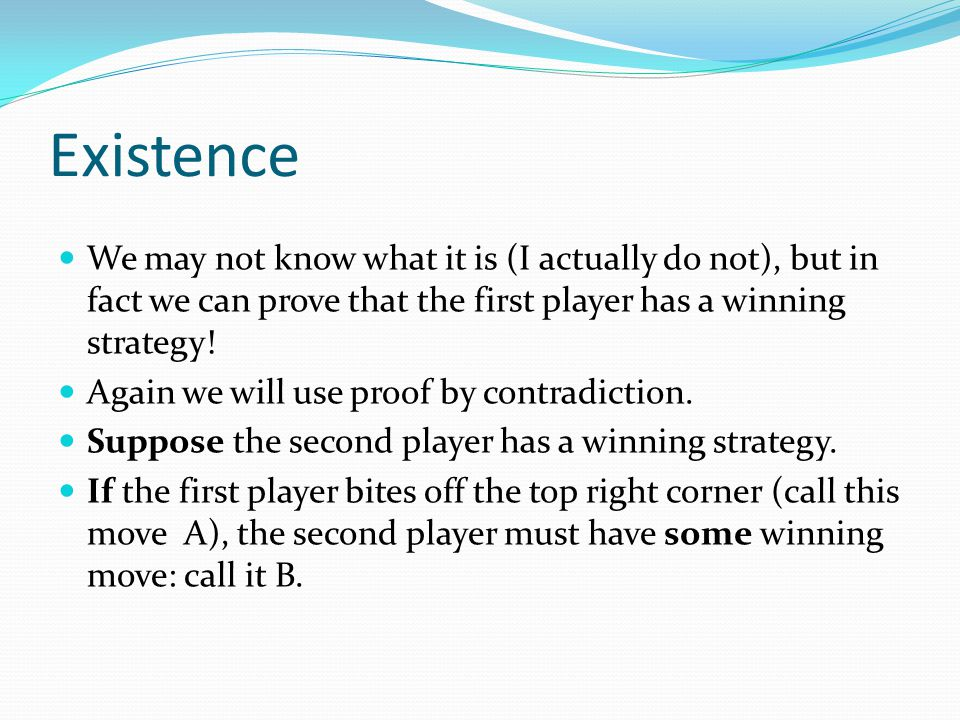 Existence We may not know what it is (I actually do not), but in fact we can prove that the first player has a winning strategy.