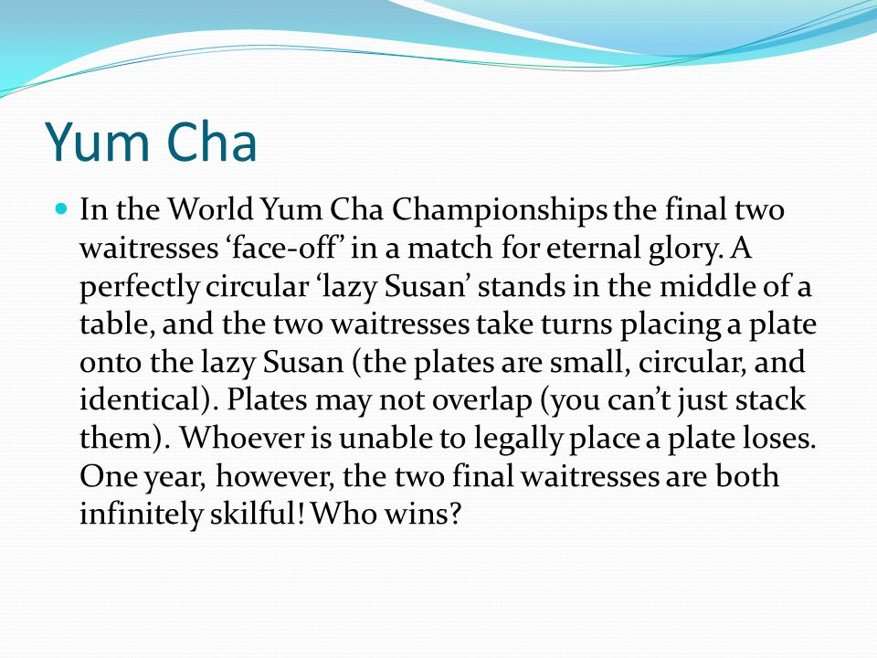 Yum Cha In the World Yum Cha Championships the final two waitresses 'face-off' in a match for eternal glory.