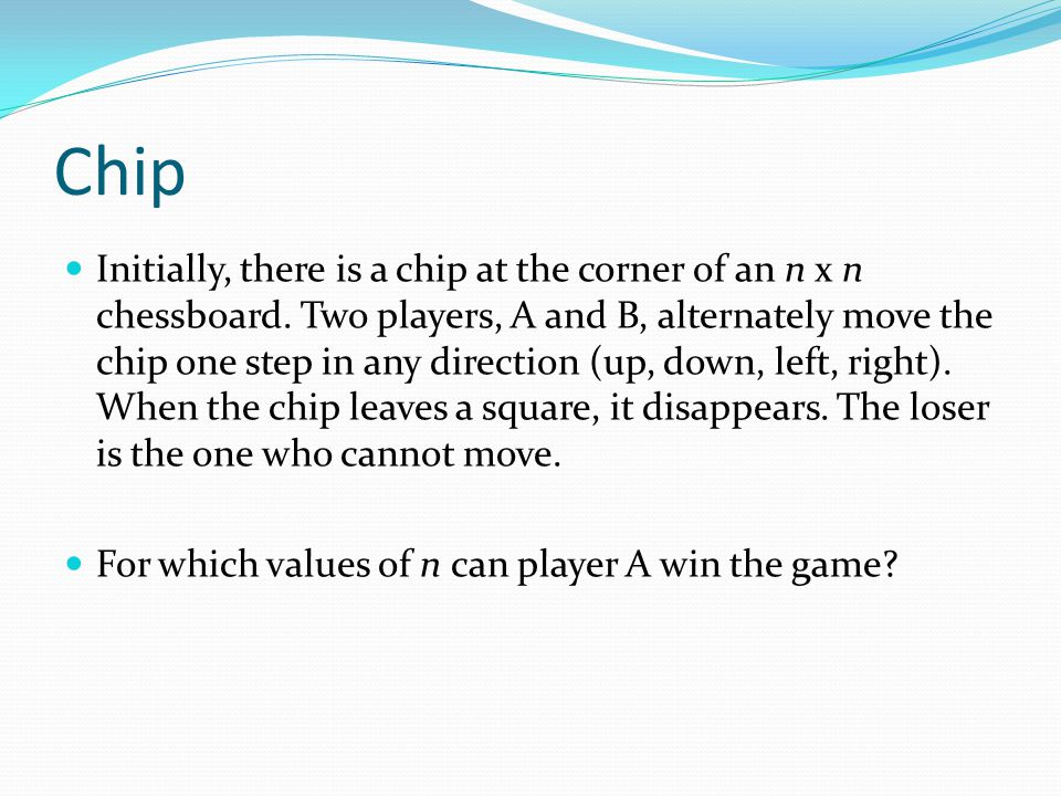 Chip Initially, there is a chip at the corner of an n x n chessboard.