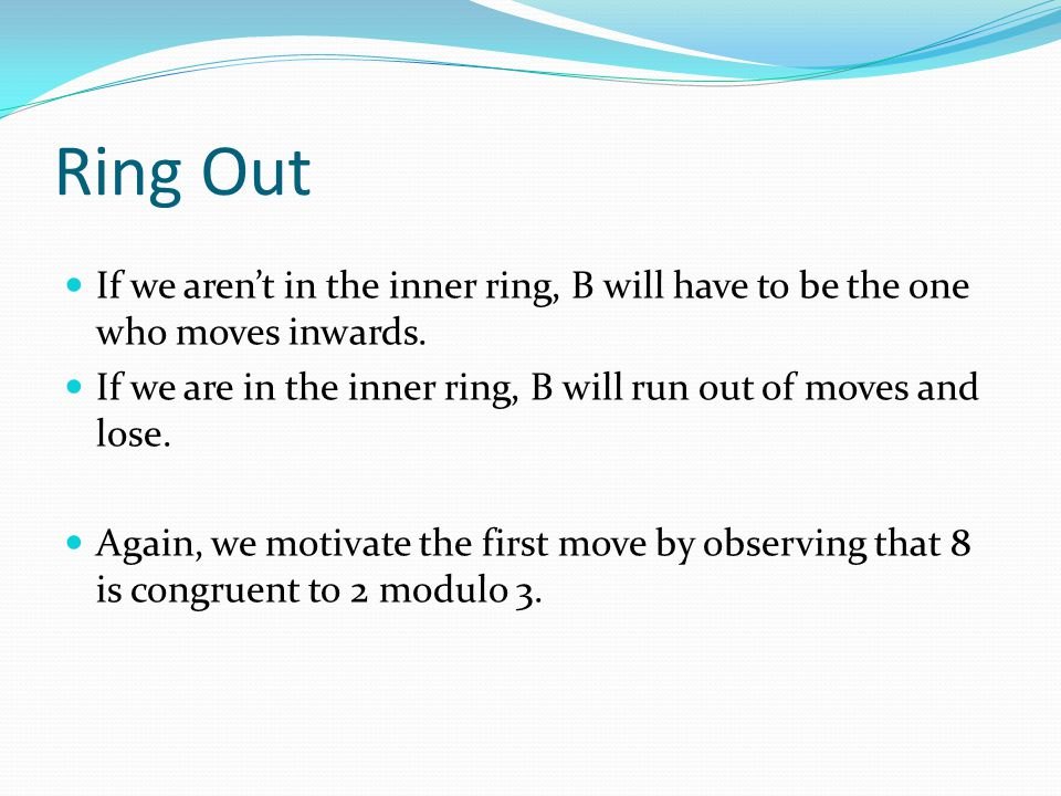 Ring Out If we aren't in the inner ring, B will have to be the one who moves inwards.