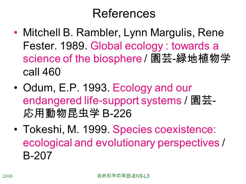 2006 自然科学の英語 -ENS-L3 References Mitchell B. Rambler, Lynn Margulis, Rene Fester.