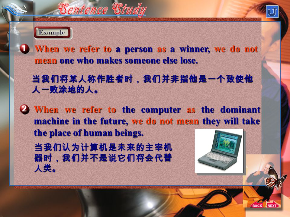 1. When we refer to a person as a winner, we do not mean one who defeats the other person by dominating and making him lose. (Line 6) When we refer to