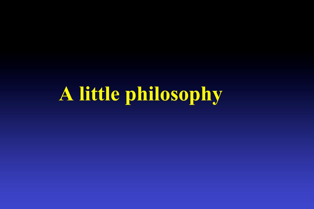 A little philosophy