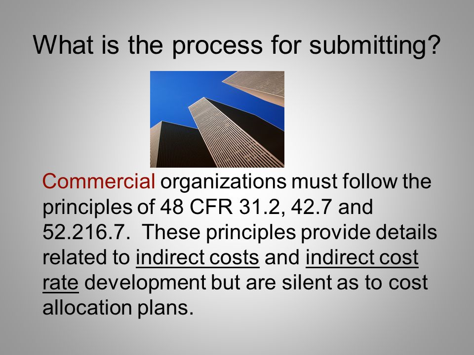 What is the process for submitting? Nonprofit grantees are governed by OMB Circular A-122 which is virtually silent on cost allocation and preparation