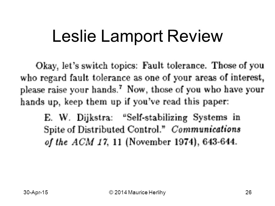 30-Apr-15© 2014 Maurice Herlihy26 Leslie Lamport Review