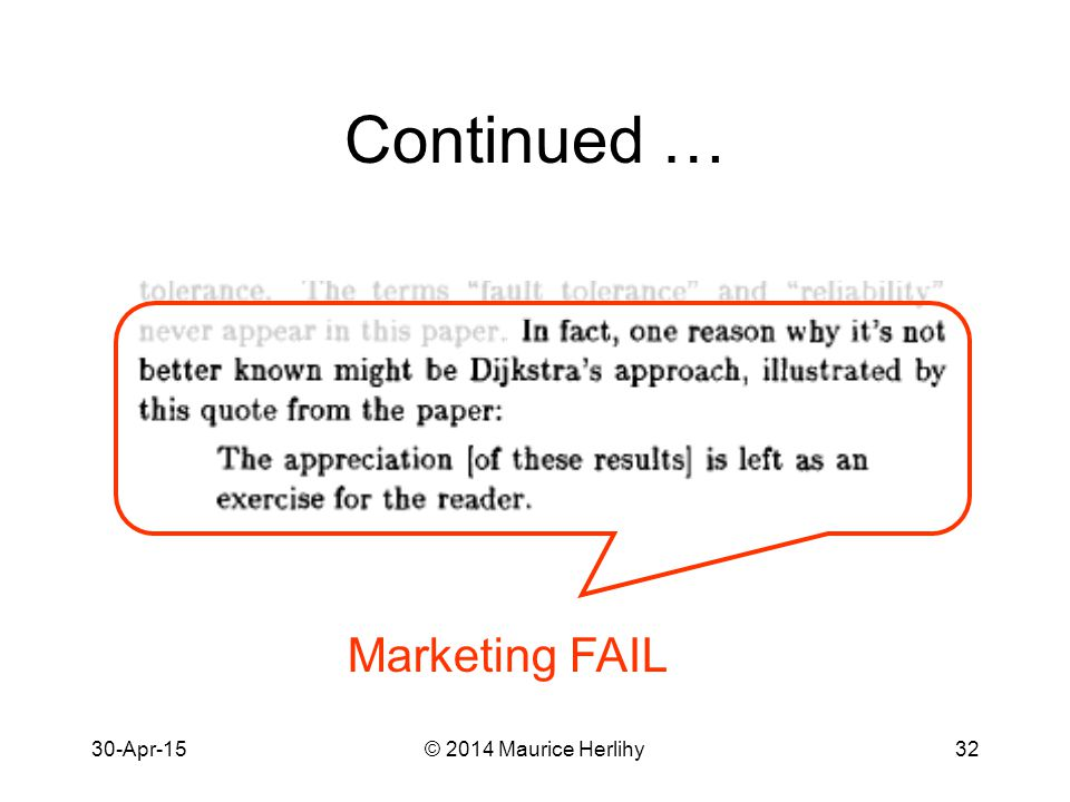 30-Apr-15© 2014 Maurice Herlihy32 Continued … Marketing FAIL