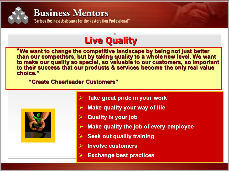 """Live Quality """" We want to change the competitive landscape by being not just better than our competitors, but by taking quality to a whole new level."""