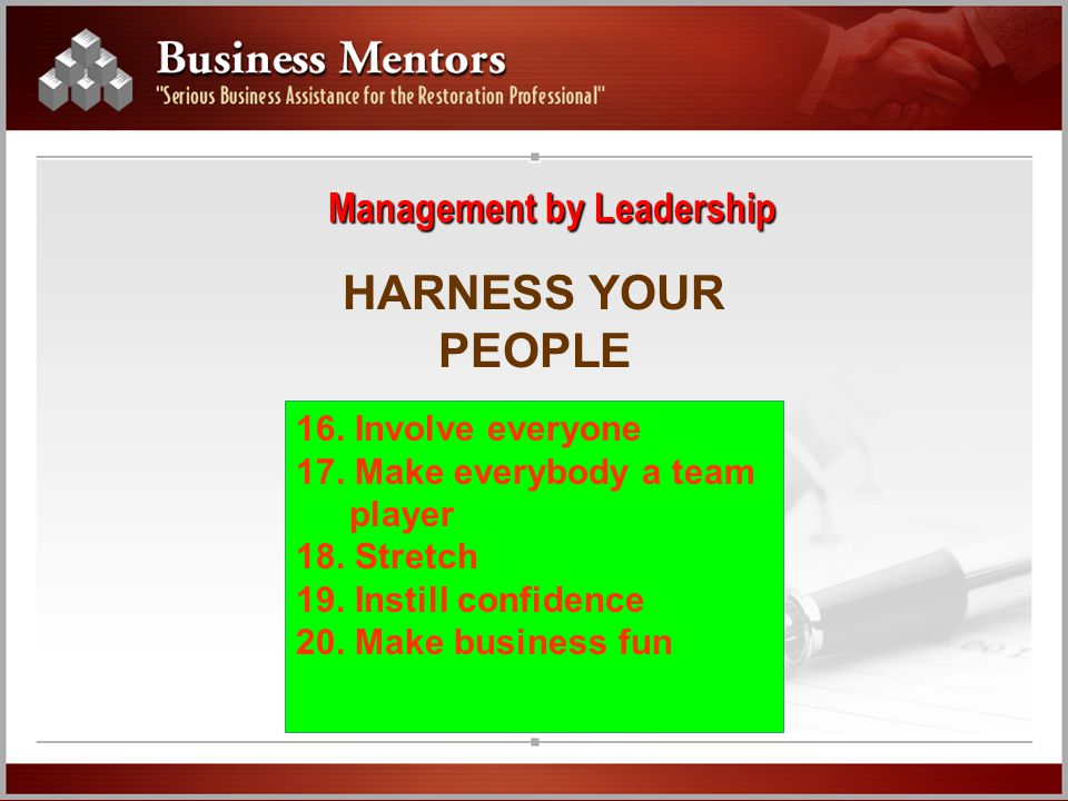Management by Leadership HARNESS YOUR PEOPLE 16. Involve everyone 17.