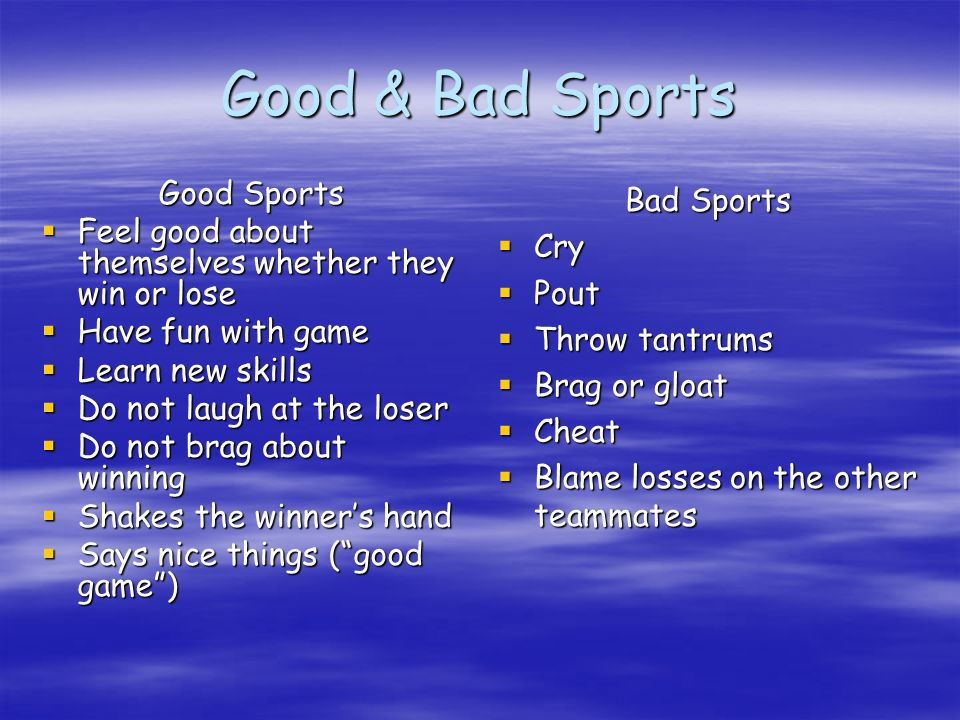 What is Good Sportsmanship.  Good sportsmanship is an important part of responsible behavior.