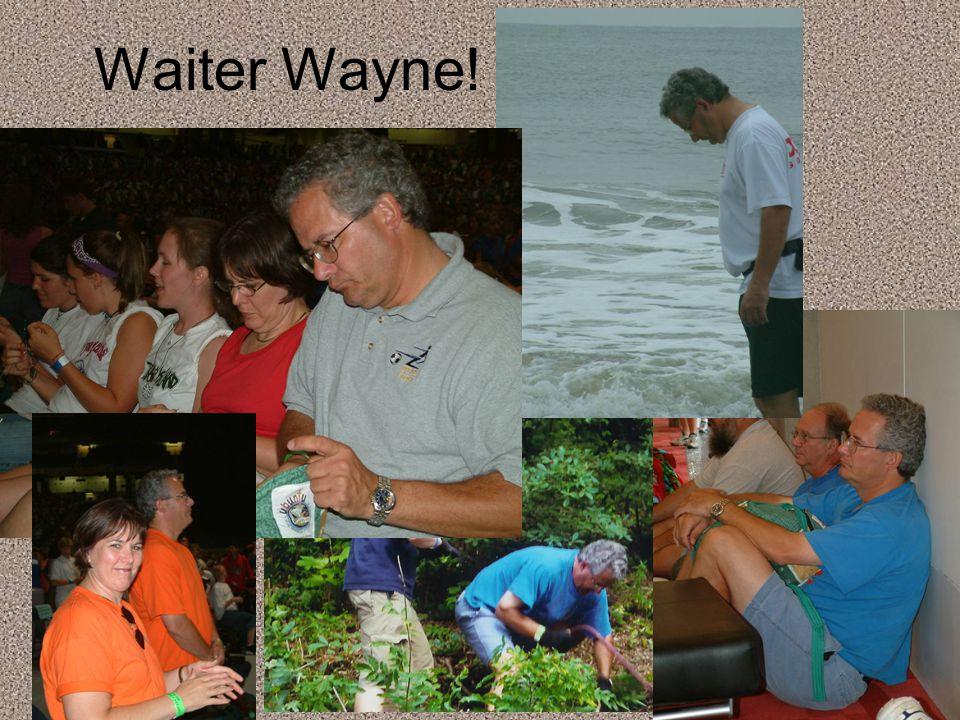 Waiter Wayne!