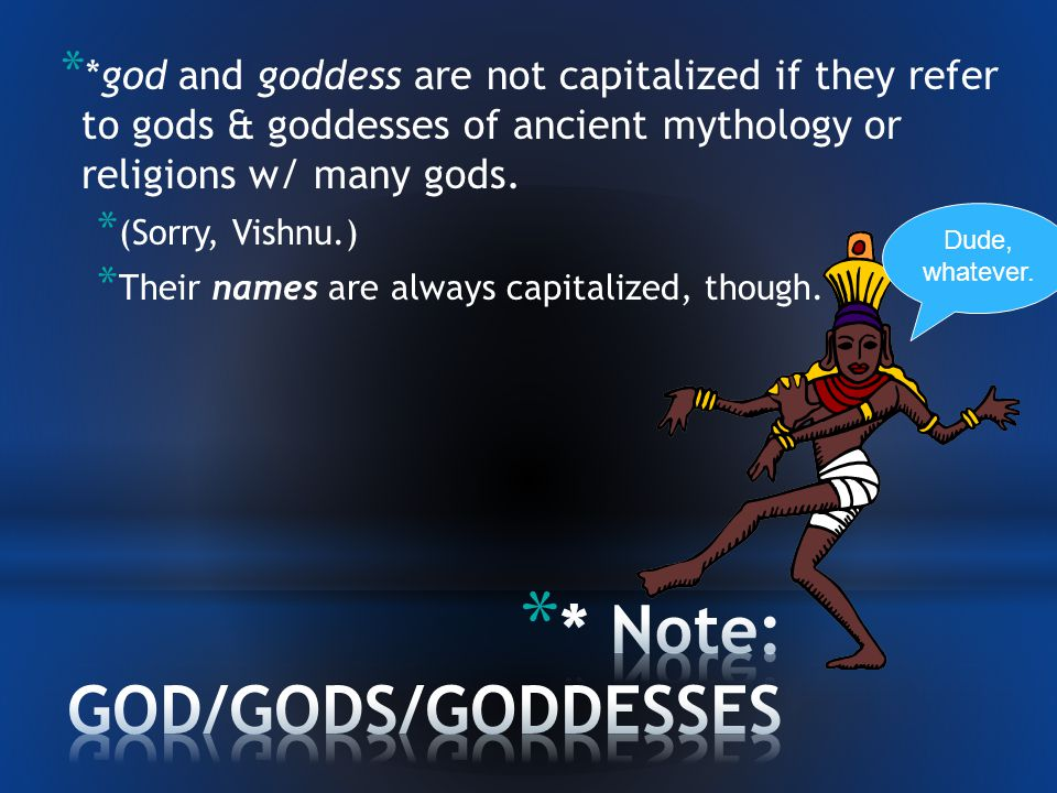 * And the last proper nouns: * Religions & followers * Holy days & celebrations * Sacred writings * Specific deities*