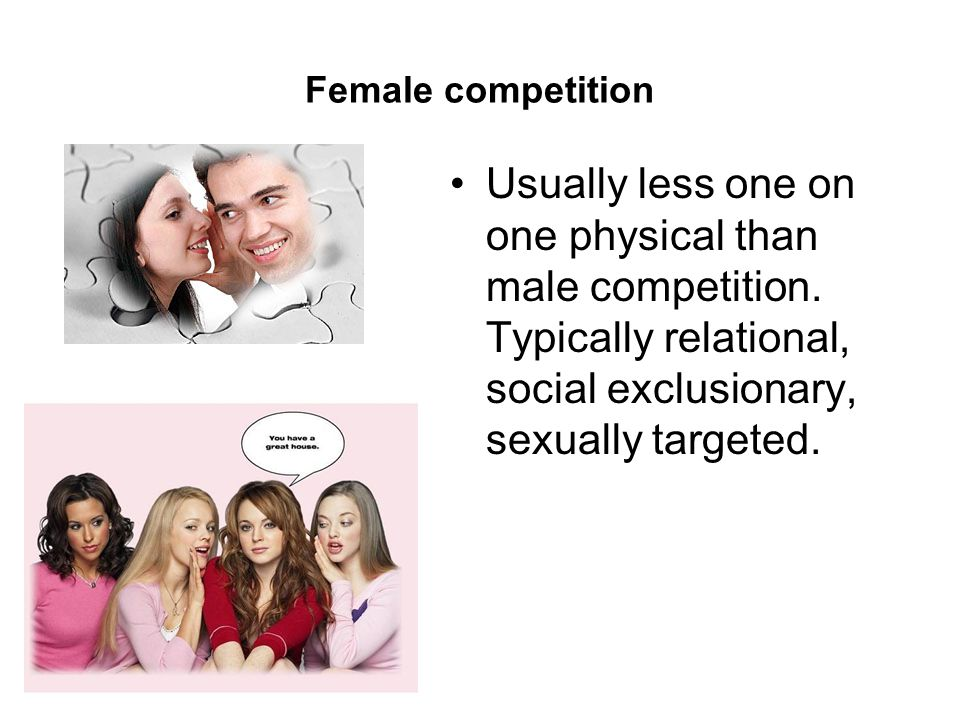 Female competition Usually less one on one physical than male competition.
