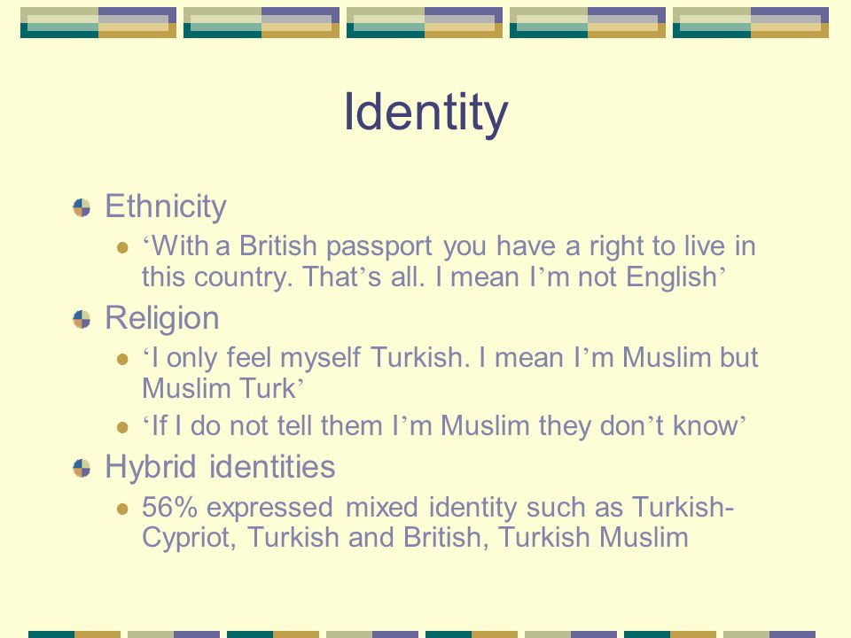 Identity Ethnicity ' With a British passport you have a right to live in this country.