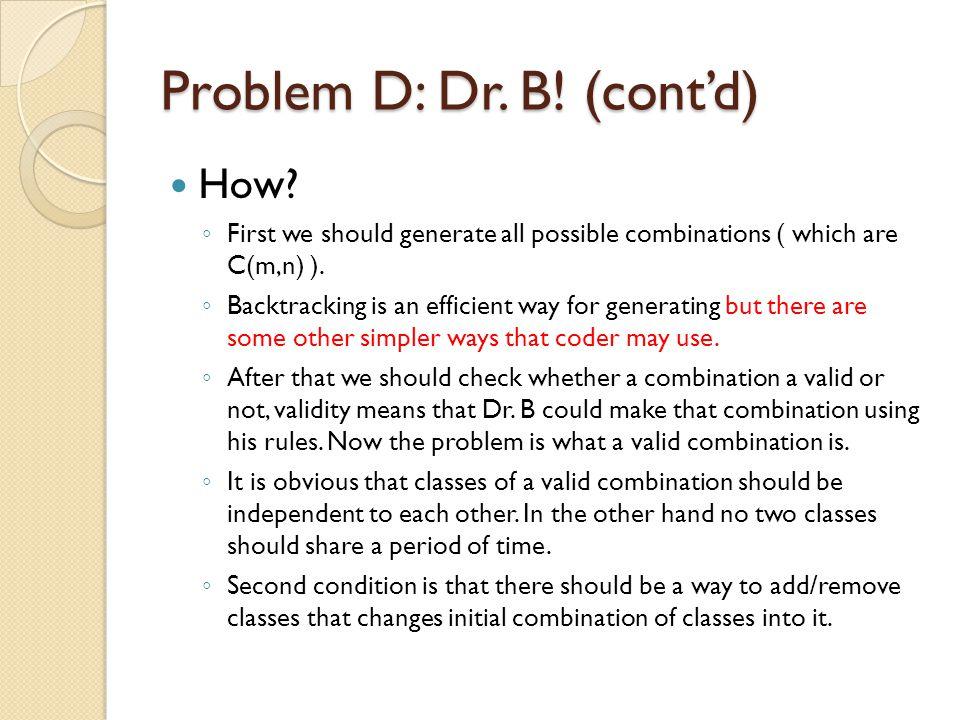 Problem D: Dr. B. (cont'd) How.