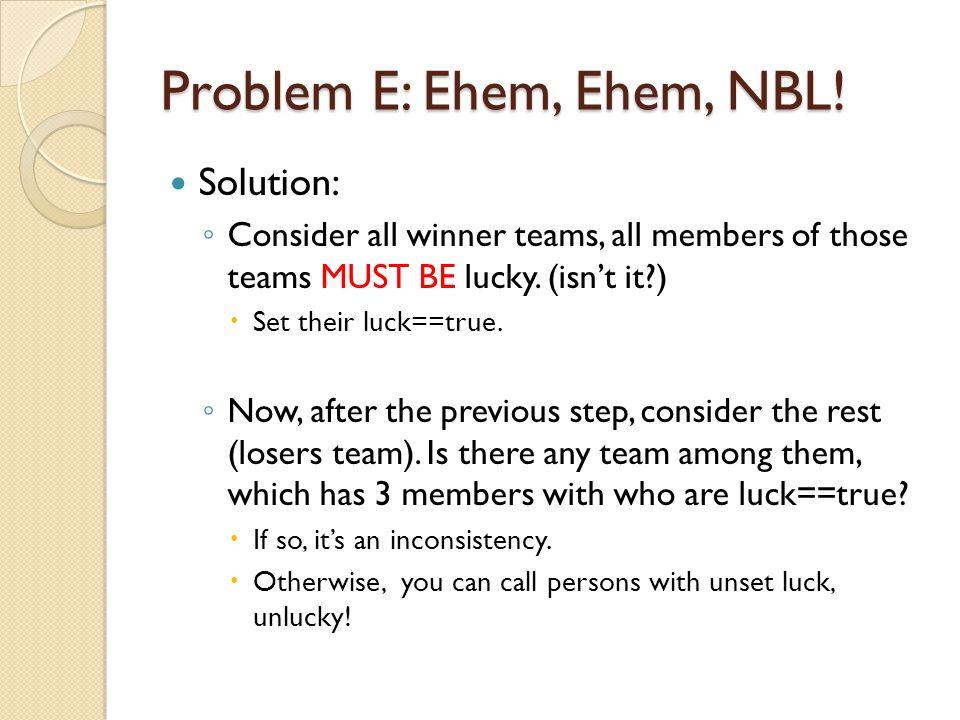 Problem E: Ehem, Ehem, NBL.