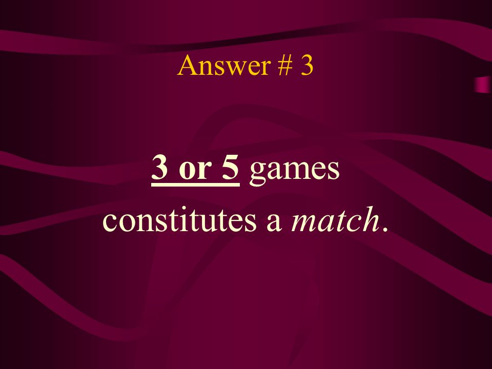 Question # 4 What do you and your opponent physically do at the END of each game?