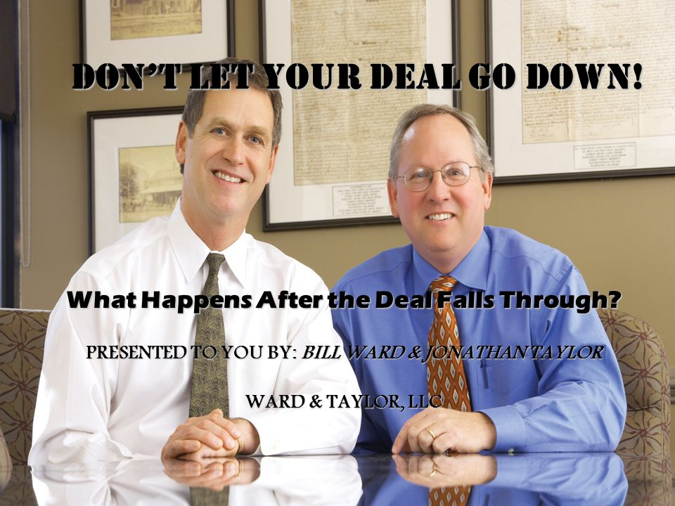 THE DEAL FELL THROUGH…. NOW WHAT?