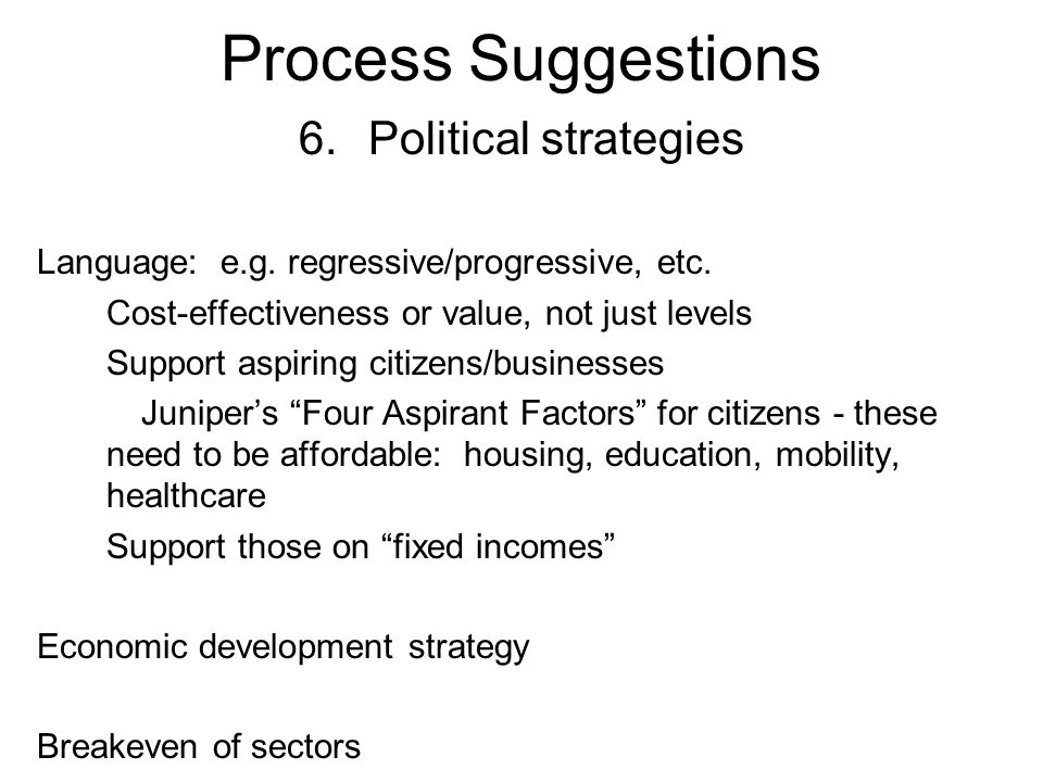 Process Suggestions 6.Political strategies Language: e.g.