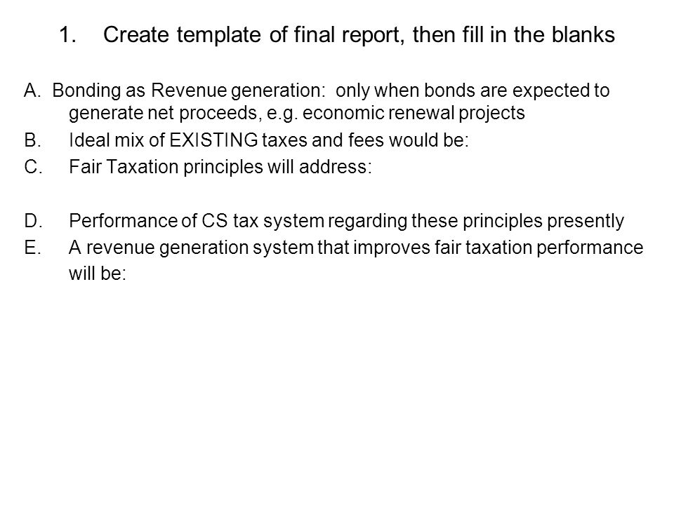 1.Create template of final report, then fill in the blanks A.