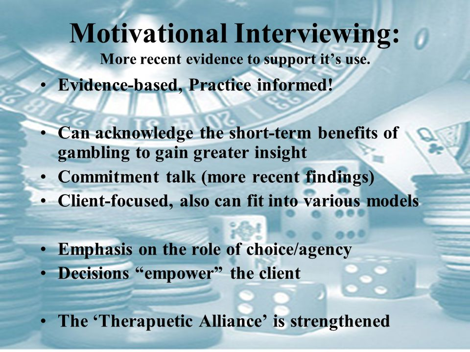 Motivational Interviewing: More recent evidence to support it's use.