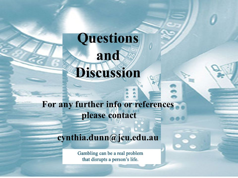 Questions and Discussion For any further info or references please contact cynthia.dunn@jcu.edu.au
