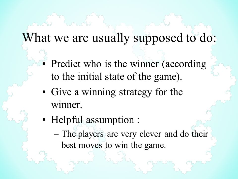 What we are usually supposed to do: Predict who is the winner (according to the initial state of the game).