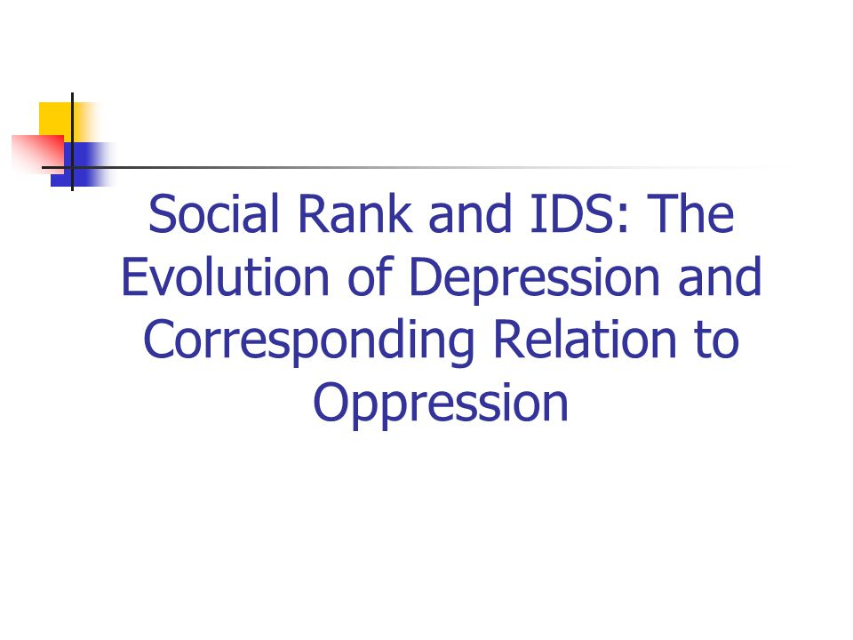Social Rank and IDS: The Evolution of Depression and Corresponding Relation to Oppression