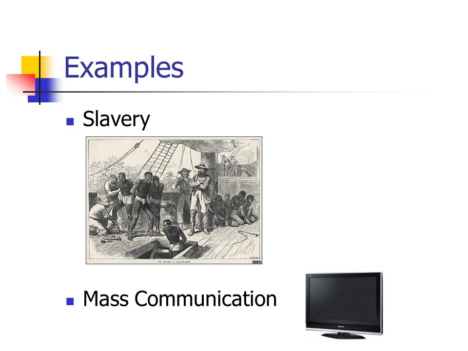 Examples Slavery Mass Communication