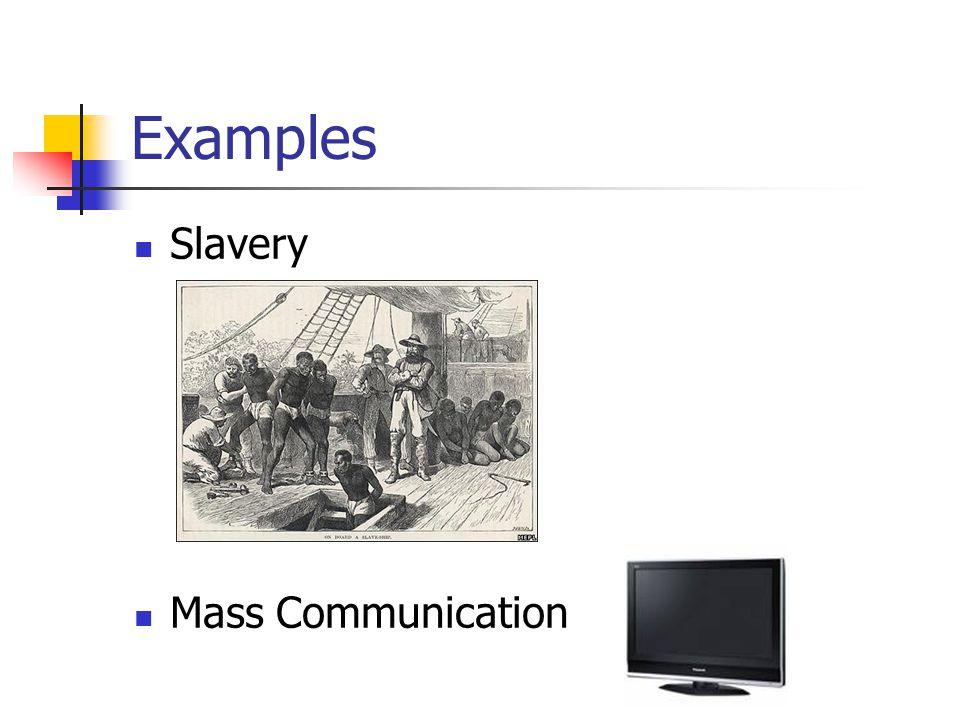 Examples Slavery Mass Communication
