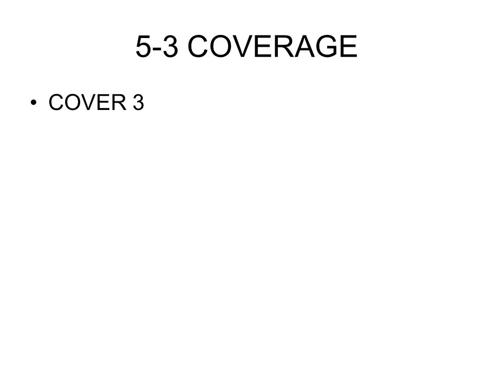 5-3 COVERAGE COVER 3
