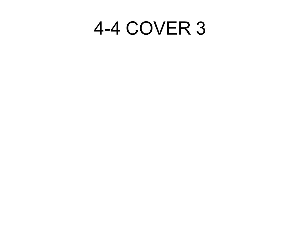 4-4 COVER 3
