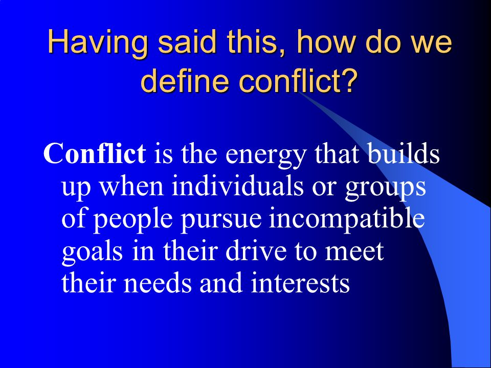 Having said this, how do we define conflict.