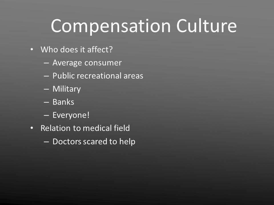 Compensation Culture Who does it affect.