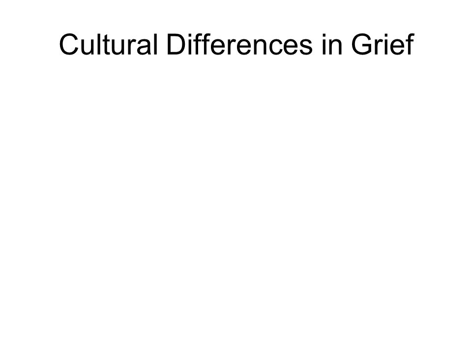Cultural Differences in Grief