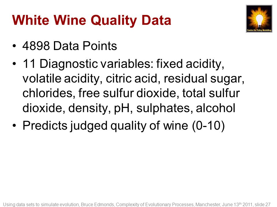 White Wine Quality Data 4898 Data Points 11 Diagnostic variables: fixed acidity, volatile acidity, citric acid, residual sugar, chlorides, free sulfur