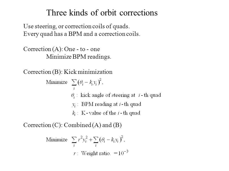Use steering, or correction coils of quads.Every quad has a BPM and a correction coils.