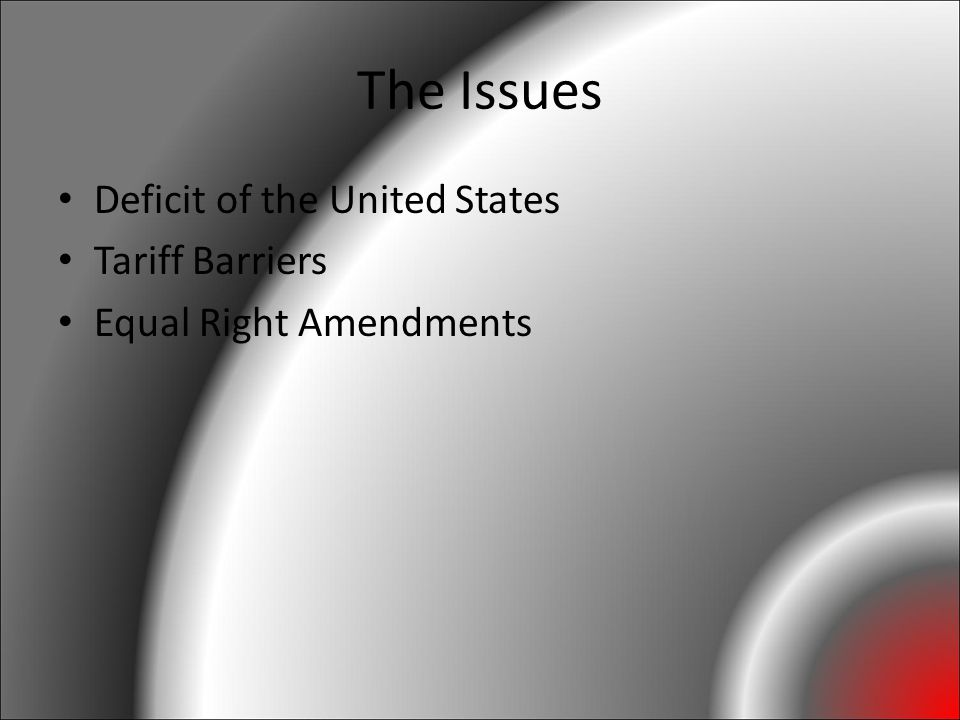 The Issues Deficit of the United States Tariff Barriers Equal Right Amendments