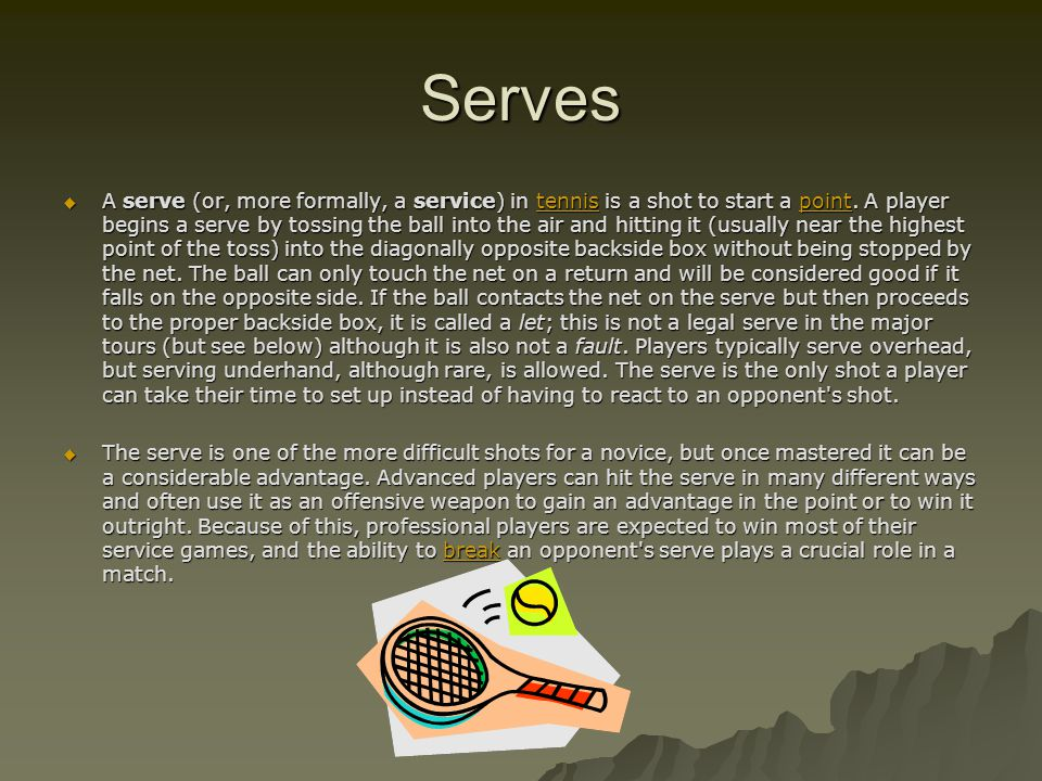 Serving cont. For any given point, the server is permitted two attempts at a successful serve.
