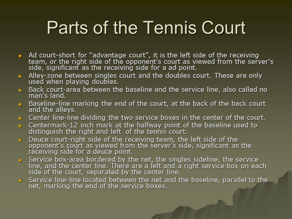 Rules of Tennis  Match– To win a match in tennis, a player or a doubles team must win the majority of prescribed sets.